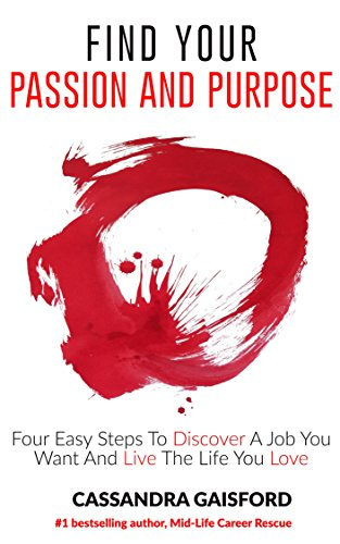 Pdf Spirituality How To Find Your Passion And Purpose: Four Easy Steps to Discover A Job You Want And Live the Life You Love (The Art of Living Book 1)
