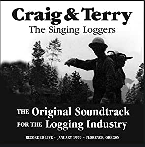 Craig & Terry - The Original Soundtrack for the Logging Industry