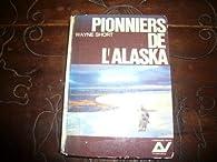 Pionniers de l'Alaska par  Wayne  Short