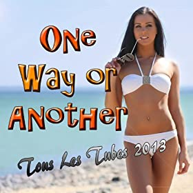 Amazon.com: One Way or Another (Tous les tubes 2013): Various artists