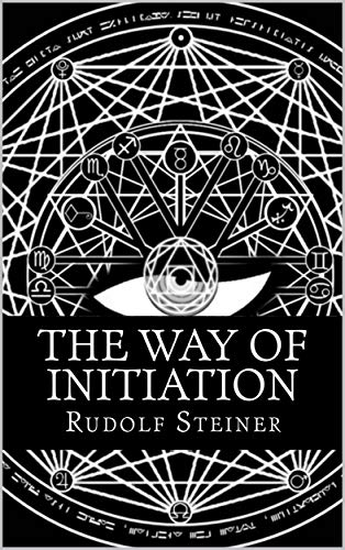 Related Book : The Way Of Initiation Or How To Attain Knowledge Of The Higher Worlds