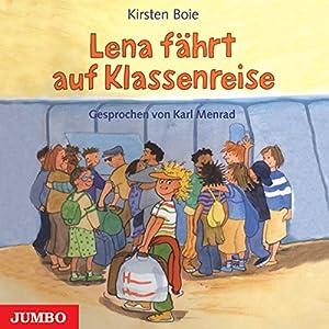 Lena fährt auf Klassenreise Hörbuch