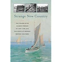 Strange New Country: The Fraser River Salmon Strikes of 1900–1901