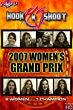 Hook N Shoot: 2007 Women's Grand Prix
