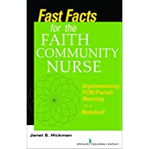 Fast Facts for the Faith Community Nurse: Implementing FCN/Parish Nursing in a Nutshell
