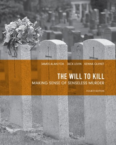 The Will to Kill: Making Sense of Senseless Murder (4th Edition)