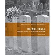 The Will to Kill: Making Sense of Senseless Murder (4th Edition)