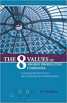 Book The 8 Values of Highly Productive Companies: Creating Wealth from a New Employment Relationship