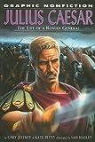 Julius Caesar: The Life of a Roman General (Graphic Nonfiction)