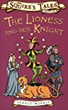 The Lioness and Her Knight (Squire's Tales)