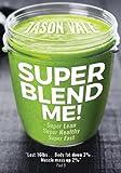 Super Blend Me!