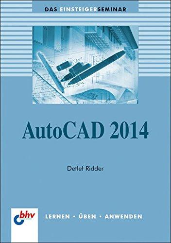 AutoCAD 2014 (Das bhv Einsteigerseminar)