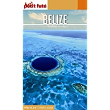 BELIZE 2017 Petit Futé (Country Guide) (French Edition)