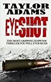 img - for EYESHOT: The most gripping suspense thriller you will ever read book / textbook / text book