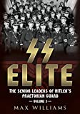 SS Elite. Volume 3: R to W: The Senior Leaders of Hitler's Praetorian Guard