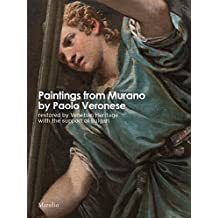 Paintings from Murano by Paolo Veronese: Restored by Venetian Heritage With The Support of Bulgari