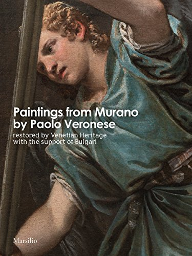 EBOOK Paintings from Murano by Paolo Veronese: Restored by Venetian Heritage With The Support of Bulgari<br />RAR
