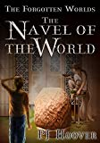 The Navel of the World (Forgotten Worlds)