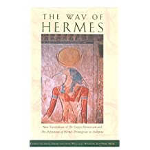 The Way of Hermes: New Translations of The Corpus Hermeticum and The Definitions of Hermes Trismegistus to Asclepius