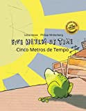 Five Meters of Time/Cinco Metros de Tempo: Children's Picture Book English-Portuguese (Portugal) (Bilingual Edition/Dual Language) (Portuguese and English Edition)
