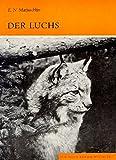 Der Luchs: Lynx lynx