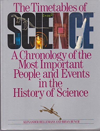 The timetables of science: A chronology of the most important people and events in the history of science by Alexander Hellemans (1988-05-03) (Most Important Historical Events In The World)
