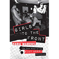Girls to the Front: The True Story of the Riot Grrrl Revolution book cover
