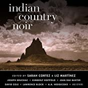 Indian Country Noir | Sarah Cortez (editor), Liz Martínez (editor)