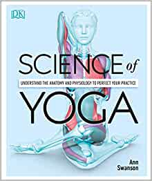 Amazon.com: Science of Yoga: Understand the Anatomy and ...