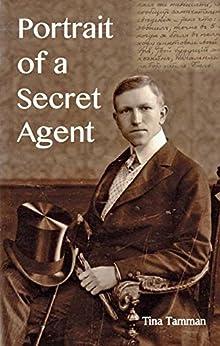 Portrait of a Secret Agent who Knew Kim Philby by [Tamman, Tina]