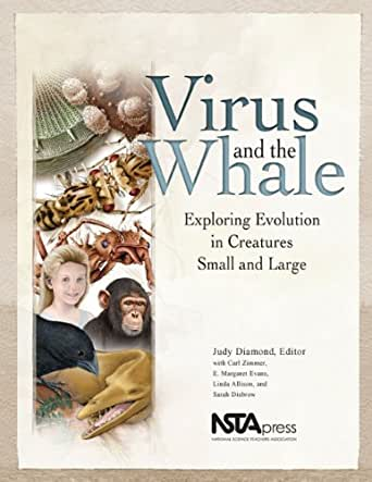 Virus and the Whale: Exploring Evolution in Creatures Small and Large (English Edition) eBook: Zimmer, Carl, Evens, E. Margaret, Allison, Linda, Disbrow, Sarah, Diamond, Judy: Amazon.es: Tienda Kindle