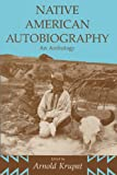 Native American Autobiography: An Anthology (Wisconsin Studies in Autobiography), Arnold Krupat, 0299140202
