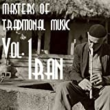 Masters of Traditional Music, Vol.1 (Persian Music)