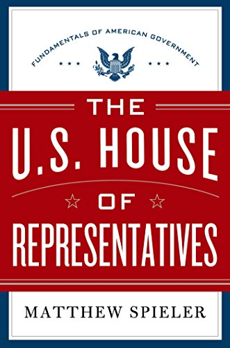 Us House Representative - The U.S. House of Representatives: Fundamentals of American Government