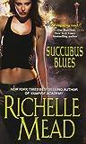 Succubus Blues, Richelle Mead, 0821780778