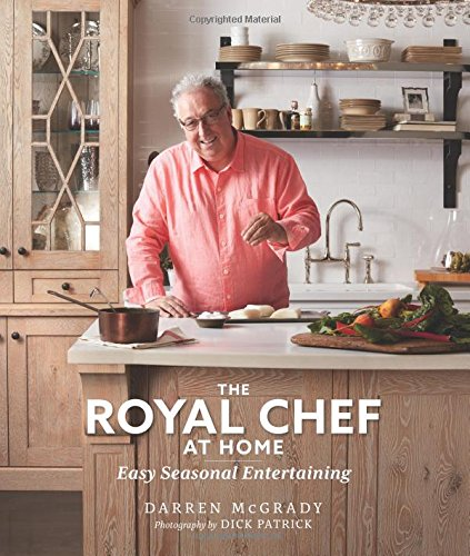 The Royal Chef at Home: Easy Seasonal Entertaining