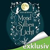 MondSilberLicht (MondLichtSaga 1) | Marah Woolf