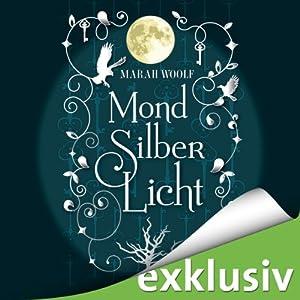 MondSilberLicht (MondLichtSaga 1) Audiobook