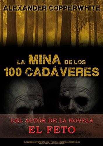 Descargar Libro La Mina De Los 100 Cadáveres Alexander Copperwhite