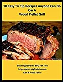 10 Easy Tri Tip Recipes Anyone Can Do On A Wood Pellet Grill (Date Night Doins BBQ For Two)