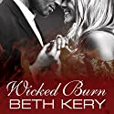Wicked Burn Audiobook by Beth Kery Narrated by Shirl Rae