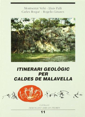 Itinerari geològic per Caldes de Malavella (Dialogant amb les pedres) por Montserrat Vehí