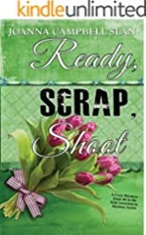 Ready, Scrap, Shoot: Book #6 in the Kiki Lowenstein Mystery Series
