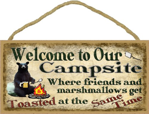 Welcome To Our Campsite Where Friends And Marshmallows Get Toasted At The Same Time Sign made our list of Inspirational And Funny Camping Quotes