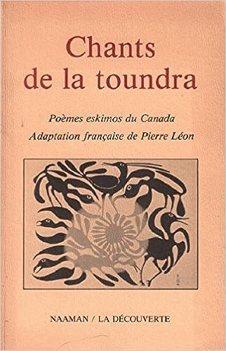 Chants de la Toundra, Pierre Léon, Ed. Naaman/La Découverte