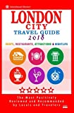 London City Travel Guide 2018: Shops, Restaurants, Attractions & Nightlife in London, England (City Travel Guide 2018)