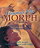 Mammals Who Morph: The Universe Tells Our Evolution Story: Book 3 (The Universe Series)