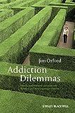 Addiction Dilemmas 1st Edition