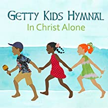 Getty Kids Hymnal - In Christ Alone