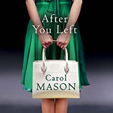 After You Left Audiobook by Carol Mason Narrated by Elizabeth Knowelden